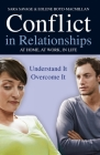 Conflict in Relationships: Understand it, Overcome it: At Home, At Work, At Play Cover Image