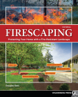 Firescaping: Protecting Your Home with a Fire-Resistant Landscape Cover Image