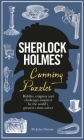 Sherlock Holmes' Cunning Puzzles: Riddles, Enigmas and Challenges Inspired by the World's Greatest Crime-Solver Cover Image