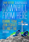 Downhill from Here: Running from John O'Groats to Land's End Cover Image