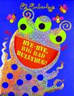 Bye-Bye, Big Bad Bullybug! Cover Image