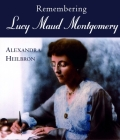 Remembering Lucy Maud Montgomery Cover Image