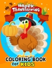 Thanksgiving Coloring Books for Kids: Harvest in Autumn Coloring Toddlers, Boys and Girls Leaves, Pumpkins, Turkey, Food, Fall and More Cover Image