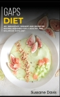 Gaps Diet: 40+ Breakfast, Dessert and Smoothie Recipes designed for a healthy and Cover Image
