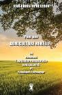 Pour une Agriculture rebelle: ou comment l'agriculture industrielle nous asservit et comment y échapper Cover Image