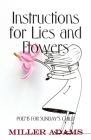 Instructions for Lies and Flowers: Poems for Sunday's Child Cover Image