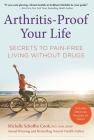 Arthritis-Proof Your Life: Secrets to Pain-Free Living Without Drugs Cover Image