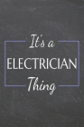 It's a Electrician Thing: Electrician Dot Grid Notebook, Planner or Journal 110 Dotted Pages Office Equipment, Supplies Funny Electrician Gift I Cover Image