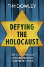 Defying the Holocaust: Ten courageous Christians who supported Jews Cover Image
