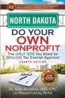 North Dakota Do Your Own Nonprofit: The Only GPS You Need for 501c3 Tax Exempt Approval Cover Image