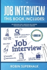 Job Interview: This Book Includes: Guide, Questions and Answers, Preparations and Winning Interview Cover Image