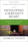 Developing a Servant's Heart: Become Fully Like Christ by Serving Others Cover Image