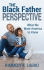 The Black Father Perspective: What we want America to know Cover Image