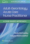 Adult-Gerontology Acute Care Nurse Practitioner: A Case-Based Approach Cover Image
