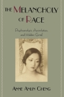The Melancholy of Race: Psychoanalysis, Assimilation, and Hidden Grief (Race and American Culture) Cover Image