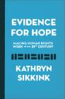 Evidence for Hope: Making Human Rights Work in the 21st Century (Human Rights and Crimes Against Humanity #28) Cover Image
