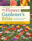 The Flower Gardener's Bible: A Complete Guide to Colorful Blooms All Season Long: 400 Favorite Flowers, Time-Tested Techniques, Creative Garden Designs, and a Lifetime of Gardening Wisdom Cover Image