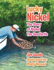 Lucky Nickel: The Story of Nickel the Sea Turtle Cover Image
