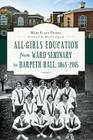 All-Girls Education from Ward Seminary to Harpeth Hall: 1865 2015 Cover Image