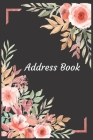 Address Book: With Alphabetical Tabs, For Contacts, Addresses, Phone, Email, Birthdays and Anniversaries (Floral, Black) Cover Image