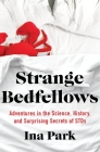 Strange Bedfellows: Adventures in the Science, History, and Surprising Secrets of STDs Cover Image