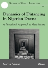 Dynamics of Distancing in Nigerian Drama: A Functional Approach to Metatheatre (Studies in World Literature) Cover Image