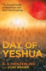 Day of Yeshua: The Simple Guide to Revelation and End Time Prophesy Cover Image