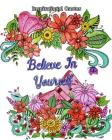 Inspirational Quotes: Good Vibes Coloring Book, An Adult Coloring Book with Motivational Sayings (Beautiful Flower & Animal Drawings) Cover Image