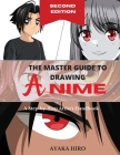 THE MASTER GUIDE TO DRAWING ANIME - 2° Edition: A Step-by-Step Artist's Handbook Cover Image