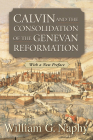 Calvin and the Consolidation of the Genevan Reformation Cover Image