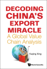 Decoding China's Export Miracle: A Global Value Chain Analysis Cover Image