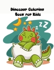 Dinosaur Coloring Book for Kids: Ages - 1-3 2-8 8-12 First of the Coloring Books for Boys Girls Great Gift for Little Children and Baby Toddler with C Cover Image