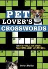 Pet Lover's Crosswords: 100 Fun Puzzles for Anyone Passionate about Cats and Dogs Cover Image