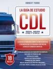 CDL 2021-2022: La Guía de Estudio más Completa y Actualizada para Prepararte para el Examen de Licencia de Conducir Comercial. Cover Image