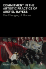 Commitment in the Artistic Practice of Aref El-Rayess: The Changing of Horses Cover Image