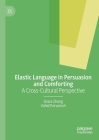 Elastic Language in Persuasion and Comforting: A Cross-Cultural Perspective Cover Image