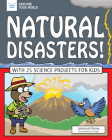 Natural Disasters!: With 25 Science Projects for Kids (Explore Your World) Cover Image
