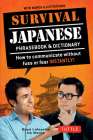 Survival Japanese: How to Communicate Without Fuss or Fear Instantly! (a Japanese Phrasebook) Cover Image