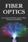 Fiber Optics: Everything Of Fiber Optics With Practical Guidelines: Dark Fiber Operation Cover Image
