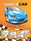 Supercar Coloring Book: Amazing Sport & Luxury Cars Featuring Lamborghini, Bugatti, BMW, Ferrari, Porsche, etc - Activity Book For Kids Ages 4 Cover Image