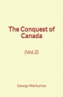 The Conquest of Canada (Vol.2) Cover Image