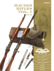 Mauser Rifles, Vol. 1: 1870-1918 (Classic Guns of the World #9) Cover Image