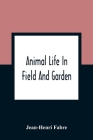 Animal Life In Field And Garden Cover Image