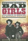Bedside Book of Bad Girls: Outlaw Women of the American West (Bedside Reader) Cover Image