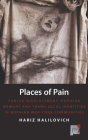 Places of Pain: Forced Displacement, Popular Memory and Trans-Local Identities in Bosnian War-Torn Communities (Space and Place #10) Cover Image