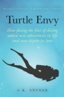 Turtle Envy: How facing the fear of diving added new adventures in life and new depths in love Cover Image