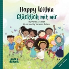 Happy Within / Glücklich mit mir: Bilingual Children's Book for kids ages 2-6 Cover Image