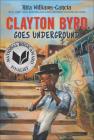Clayton Byrd Goes Underground Cover Image