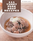 111 Yummy Pork Soup Recipes: Keep Calm and Try Yummy Pork Soup Cookbook Cover Image
