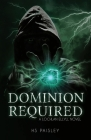 Dominion Required: A Lochlan Ellyll Novel Cover Image